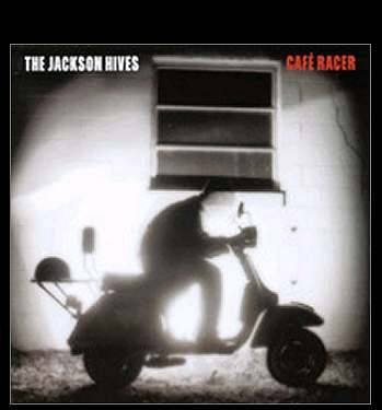 The Jackson Hives - Cafe Racer